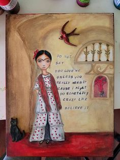 Frida Believe It  Original  Mixed Media Collage Painting on