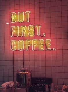 Neon Signs + Sayings: 'But First, Coffee.' Neon Light Up Sign But First Coffee, Coffee Love, Coffee Shop, Coffee Coffee, Coffee Words, Neon Quotes, Girly Quotes, Neon Words, Neon Aesthetic