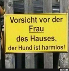 Beware of the wife of the house . – Sprüche – Beware of the wife of the house . – Sprüche – Beware of the wife of the house . – Sprüche – Beware of the wife of the house . Funny Facts, Funny Jokes, Hilarious, Facebook Humor, Cool Pictures, Funny Pictures, Good Jokes, Man Humor, Funny Cute