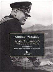 L' uomo della provvidenza. Mussolini, ascesa e caduta di un mito