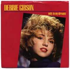 """Only In My Dreams"" - Debbie Gibson"
