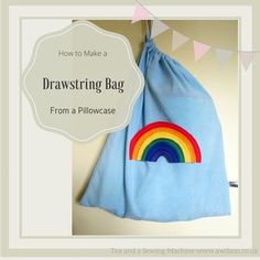 Upcycle an old pillowcase into a drawstring bag! A quick and easy project.