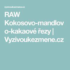 RAW Kokosovo-mandlovo-kakaové řezy | Vyzivoukezmene.cz