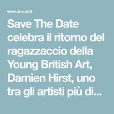 Save The Date celebra il ritorno del ragazzaccio della Young British Art, Damien Hirst, uno tra gli artisti più discussi della contemporaneità. La prima grande mostra dopo un lungo periodo di assenza dal  ...