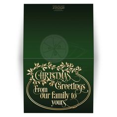 "Best green and gold ""Christmas Greetings from our family to yours"" Christmas or holiday card with holly leaves and berries and vintage typography."