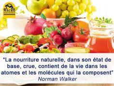 La nourriture naturelle, dans son état de base, crue, contient de la vie dans les atomes et les molécules qui la composent