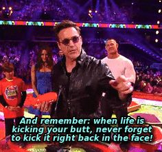 Robert Downey Jr.'s words to kids, at the 27th Kids Choice Awards, March 29, 2014.