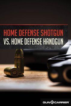 Check out Home Defense Shotgun vs. Home Defense Handgun at http://guncarrier.com/home-defense-guns/