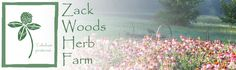 Zack Woods Herb Farm- an amazing farm specializing in organic fresh, dried, and live herbs. Their medicinal herbs are of the highest quality--full of vitality and beauty!