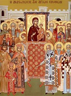 The first Sunday of Lent: The Sunday of Orthodoxy -  wonderful explanation