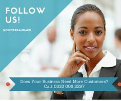 Does Your Business Need More Customers? Call: 0333 006 2297