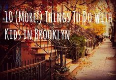 10 (More!) Things To Do in Brooklyn With Kids