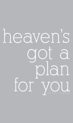 don't you worry, don't you worry child...heaven's got a plan for you.