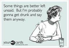 i am going to get drunk and tell you anyway - Google Search