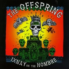 The Offspring- Ixnay On The Hombre