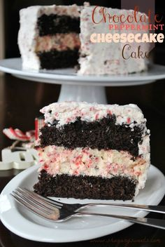 Chocolate Peppermint Cheesecake Cake- two layers of chocolate cake, a layer of…