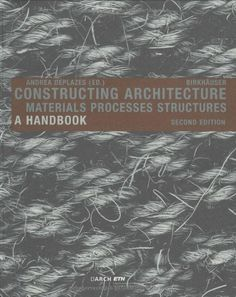 Constructing Architecture: Andrea Deplazes: 9783764386313: Amazon.com: Books