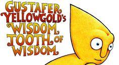 Watch: Gustafer Yellowgold's Wisdom Tooth of Wisdom - Trailer