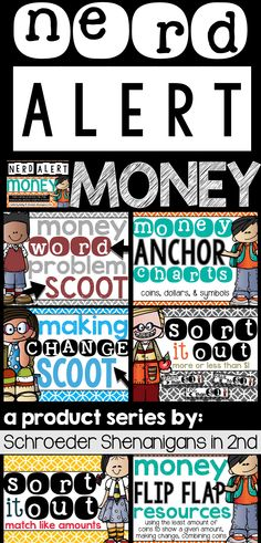 NERD ALERT MONEY pack including anchor charts, word problems, SCOOT, task cards, sorts and flip flap resources