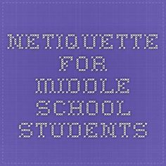 Netiquette for Middle School Students