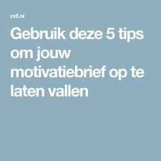 Gebruik deze 5 tips om jouw motivatiebrief op te laten vallen