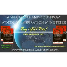 "Get our first book ""Words of Inspiration: A Collection of Poems for the One you Love"" and get one FREE until January 31, 2017. www.wordsofinspirationministries.com"
