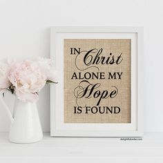 In Christ Alone My Hope is Found Burlap Print, Canvas Print, Sign, Burlap Sign, Farmhouse, Gallery Wall, Wall Art Print, Scripture Wall Art