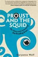 PD Smith investigates the intricate process of reading as seen through Maryanne Wolf's Proust and the Squid