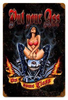 Vintage Ass on Class - Pin-Up Girl Metal Sign 12 x 18 Inches Vintage Signs, Vintage Ads, Vintage Posters, Motorcycle Art, Bike Art, Motorcycle Girls, Pin Up Girls, David Mann Art, Garage Art