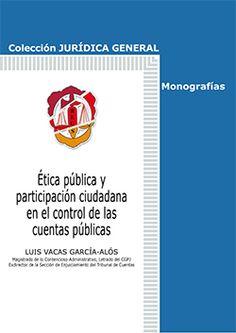 Vacas García-Alós, Luis: Ética pública y participación ciudadana en el control de las cuentas públicas Madrid: Reus, 2015, 253 p.