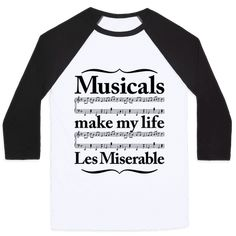"""This funny musical lovers shirt features music notes and the phrase """"musicals make my life Les Miserable"""" Broadway Theatre, Musical Theatre, Musicals Broadway, Theatre Nerds, Theater, Theatre Group, Rehearsal Dress, Piece Of Music, Music Notes"""