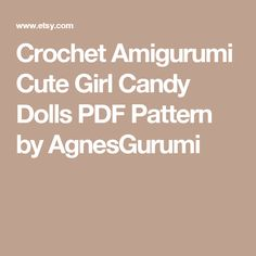 Crochet Amigurumi Cute Girl Candy Dolls PDF Pattern by AgnesGurumi