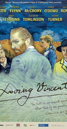Directed by Dorota Kobiela, Hugh Welchman. With Saoirse Ronan, Aidan Turner, Helen McCrory, Douglas Booth. A feature film about the life and mysterious death of Vincent Van Gogh.