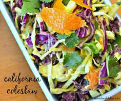 California Coleslaw:  1 ripe avocado; 1/2 tsp salt; 1/4 tsp freshly ground pepper; 1/2 cup orange juice (I used fresh squeezed, about 1 large, juicy orange); 2 green onions; 1 clove garlic; 3 T apple cider vinegar; 3 cups chopped green cabbage; 2 cups chopped purple cabbage; 1 shredded carrot; a big handful of cilantro, roughly chopped.