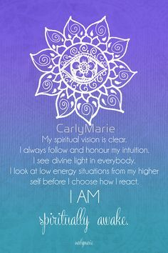 Third Eye Chakra Affirmation -  My spiritual vision is clear. I always follow and honour my intuition. I see divine light in everybody, I look at low energy situations from my higher self before I choose how I react. I AM spiritually awake.