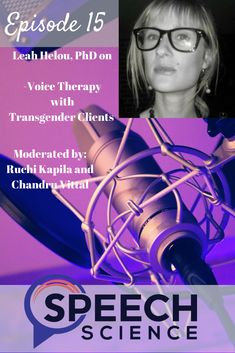 Transgender Voice Therapy Podcast featuring Leah Helou PhD, moderated by Ruchi Kapila and Chandru Vittal