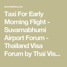 484731d0b Taxi For Early Morning Flight - Suvarnabhumi Airport Forum - Thailand Visa  Forum by Thai Visa
