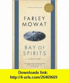 Bay of Spirits Publisher Emblem Editions Farley Mowat ,   ,  , ASIN: B004PPZP6U , tutorials , pdf , ebook , torrent , downloads , rapidshare , filesonic , hotfile , megaupload , fileserve