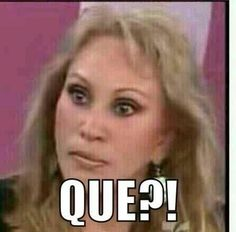 #MEMES #CHISTES #MEXICANOS que? laura leon meme tesorito
