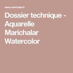 Dossier technique - Aquarelle Marichalar Watercolor