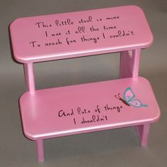 This little stool is mine. I use it all the time. To reach fun things I couldn't, And lots of things I shouldn't.