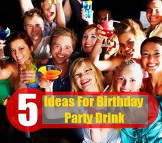 5 Ideas For Birthday Party Drink