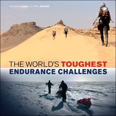 The World's Toughest Endurance Challenges  Richard Hoad and Paul Moore    The World's Toughest Endurance Challenges profiles 50 of the most extreme marathons, triathlons, bike rides, adventure races, climbs, open-water swims and other iconic endurance events from around the world. Breathtaking full-color photographs and insider commentary from top athletes will thrill endurance athletes, extreme sports addicts, and outdoor adventurers of all stripes.