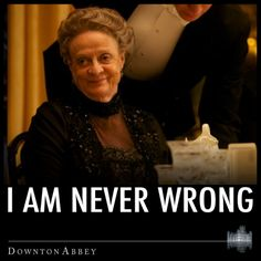 I want to be The Dowager