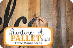 Three Mango Seeds: PAINTING A PALLET SIGN