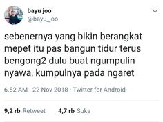 Quotes Lucu, Quotes Galau, Jokes Quotes, Book Quotes, Me Quotes, Motivational Quotes, Memes Funny Faces, Funny Tweets, Funny Jokes