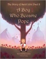 Summa Momma: 7 Quick Takes: Our Favorite Kids Books The Story of Saint John Paul II: A Boy Who Became Pope  by Fabiola Garza A Boy Who Became Pope  by Fabiola Garza