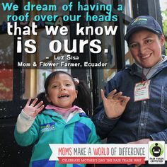 Flower workers in Ecuador are buying land to build homes through a program supported by #FairTrade funds. Will you support them by choosing Fair Trade flowers this Mother's Day? http://BeFair.org/ #MothersDay #FairMoms #moms