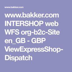 www.bakker.com INTERSHOP web WFS org-b2c-Site en_GB - GBP ViewExpressShop-Dispatch