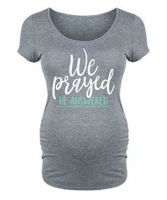 Another great find on #zulily! Athletic Heather 'We Prayed' Maternity Scoop Neck Tee #zulilyfinds